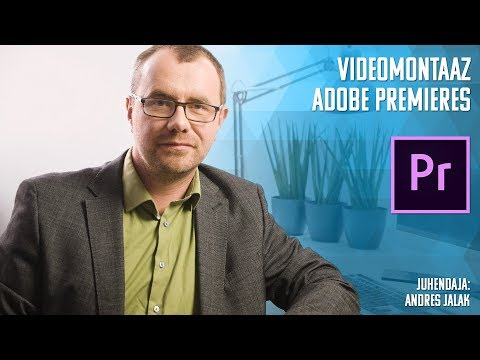 Videomontaaž Adobe Premieres koolituse tutvustus